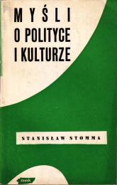 Myśli o polityce i kulturze - Stanisław Stomma  | mała okładka