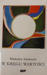 W kręgu wartości - Władysław Stróżewski  | mała okładka