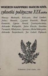 Sylwetki polityczne XIX wieku - Wojciech Karpiński, Marcin Król  | mała okładka