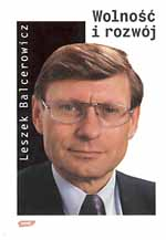 Wolność i rozwój. Ekonomia wolnego rynku - Leszek Balcerowicz  | mała okładka