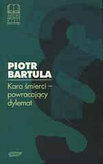 Kara śmierci - powracający dylemat - Piotr Bartula  | mała okładka