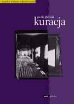Kuracja - Jacek Głębski  | mała okładka