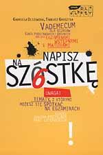 Napisz na szóstkę! - Gabriela Olszowska, Tadeusz Garsztka  | mała okładka