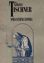 Spór o istnienie człowieka - ks. Józef Tischner  | mała okładka