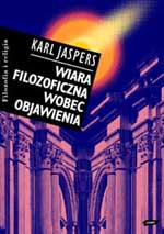 Wiara filozoficzna wobec objawienia - Karl Jaspers  | mała okładka