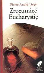Zrozumieć Eucharystię - Pierre-André Liégé  | mała okładka