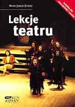 Lekcje teatru. Książka dla nauczyciela i ucznia - Anna Janus-Sitarz  | mała okładka