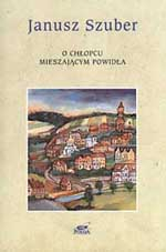 O chłopcu mieszającym powidła. Wiersze wybrane 1968-1997 - Janusz Szuber    mała okładka