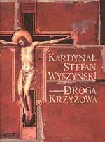 Droga krzyżowa. Rozważania w czasie nabożeństwa Drogi Krzyżowej dla pracowników pióra - kard. Stefan Wyszyński  | mała okładka