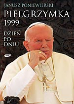 Pielgrzymka 1999. Dzień po dniu - Janusz Poniewierski  | mała okładka