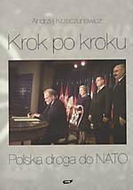 Krok po kroku. Polska droga do NATO 1989-1999 - Andrzej Krzeczunowicz  | mała okładka