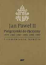Pielgrzymki do ojczyzny. 1979, 1983, 1991, 1995, 1997. Przemówienia, homilie - papież   Jan Paweł II  | mała okładka