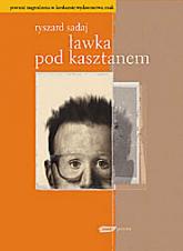 Ławka pod kasztanem - Ryszard Sadaj  | mała okładka