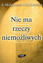 Nie ma rzeczy niemożliwych - s. Małgorzata Chmielewska  | mała okładka