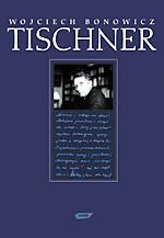 Tischner - Wojciech Bonowicz  | mała okładka
