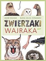Zwierzaki Wajraka - Adam Wajrak, Nuria Selva Fernandez  | mała okładka