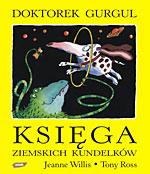 Doktorek Gurgul. Księga ziemskich kundelków - Jeanne Willis, Tony Ross  | mała okładka