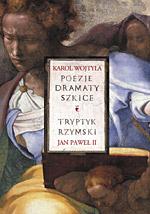 Poezje,dramaty,szkice. Tryptyk rzymski - bp Karol Wojtyła, papież   Jan ... | mała okładka