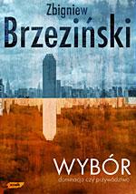 Wybór. Dominacja czy przywództwo - Zbigniew Brzeziński  | mała okładka