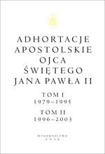 Adhortacje apostolskie Ojca Świętego Jana Pawła II. Tom I 1979-1995. Tom II 1996-2003 - papież   Jan Paweł II  | mała okładka