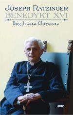 Bóg Jezusa Chrystusa. Medytacje o Bogu Trójjedynym - kard. Joseph Ratzinger  | mała okładka