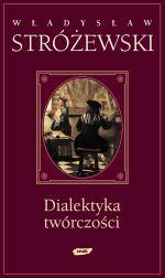 Dialektyka twórczości - Władysław Stróżewski  | mała okładka