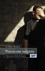 Porzucone sutanny. Opowieści byłych księży - Piotr Dzedzej  | mała okładka