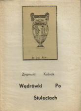 Wędrówki po stuleciach  - Zygmunt Kubiak  | mała okładka