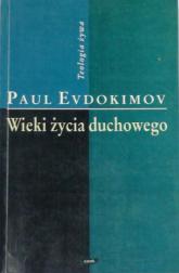 Wieki życia duchowego. Od ojców pustyni do naszych czasów - Paul Evdokimov  | mała okładka