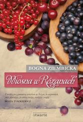 Wiosna w Różanach - Bogna Ziembicka | mała okładka