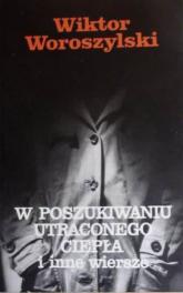 W poszukiwaniu utraconego ciepła i inne wiersze - Wiktor Woroszylski  | mała okładka