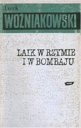 Laik w Rzymie i w Bombaju - Jacek Woźniakowski  | mała okładka