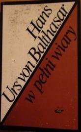 W pełni wiary - Hans Urs von Balthasar  | mała okładka