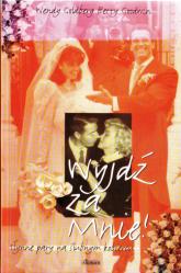 Wyjdź za mnie! Słynne pary na ślubnym kobiercu - Wendy Goldberg, Betty Goodwin  | mała okładka