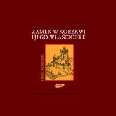 Zamek w Korzkwi i jego właściciele (dziesięć opowieści) - Paweł Sczaniecki  | mała okładka