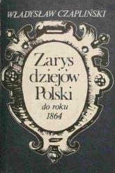 Zarys dziejów Polski do roku 1864 - Władysław Czapliński  | mała okładka