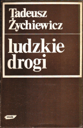 Ludzkie drogi - Tadeusz Żychiewicz  | mała okładka