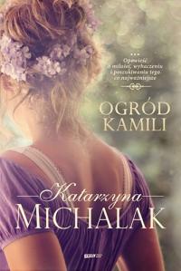 Ogród Kamili - Katarzyna Michalak   mała okładka
