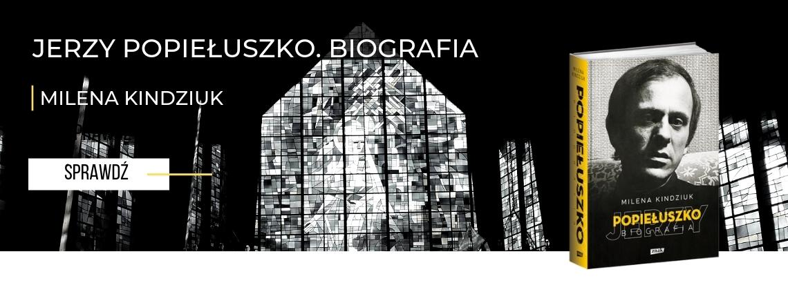 Baner książka Jerzy Popiełuszko Biografia Milena Kindziuk