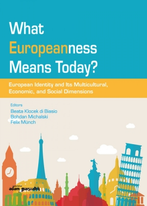 What Europeanness Means Today? European Identity and Its Multicultural, Economic, and Social Dimensions - okładka