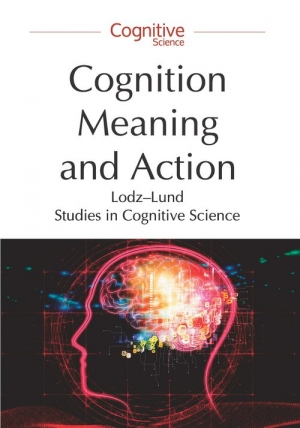 Cognition, Meaning and Action Lodz-Lund Studies in Cognitive Science - okładka