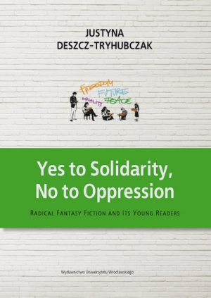 Yes to Solidarity No to Oppression Radical Fantasy Fiction and Its Young Readers - okładka