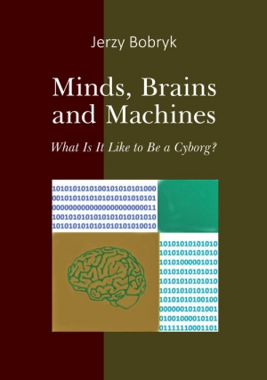 Minds brains and machines What is it like to be a cyborg? - okładka