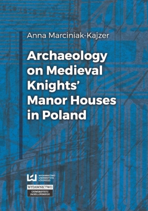 Archaeology on Medieval Knights' Manor Houses in Poland - okładka