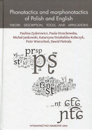 Phonotactics and morphonotactics of Polish and English Theory, description, tools and applications - okładka