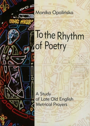 To the Rhythm of Poetry A study of late old english metrical prayers - okładka