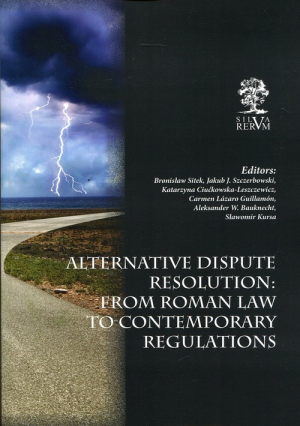 Alternative Dispute Resolution: From Roman Law to Contemporary Regulations - okładka