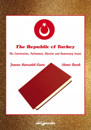 The Republic of Turkey. The Constitution, Parliament, Election and Democracy Issues - okładka