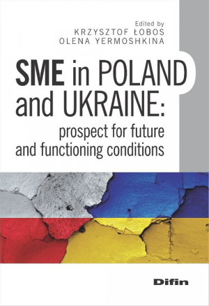 SME in Poland and Ukraine Prospect for future and functioning conditions - okładka