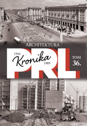 Kronika PRL 1944-1989 Tom 36 Architektura - okładka